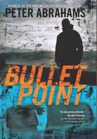 Bullet-point-peter-abrahams-hardcover-cover-art